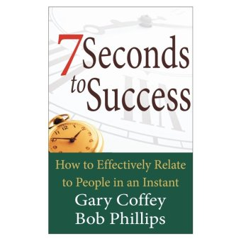 7 Seconds to Success: How to Effectively Relate to People in anInstant Book