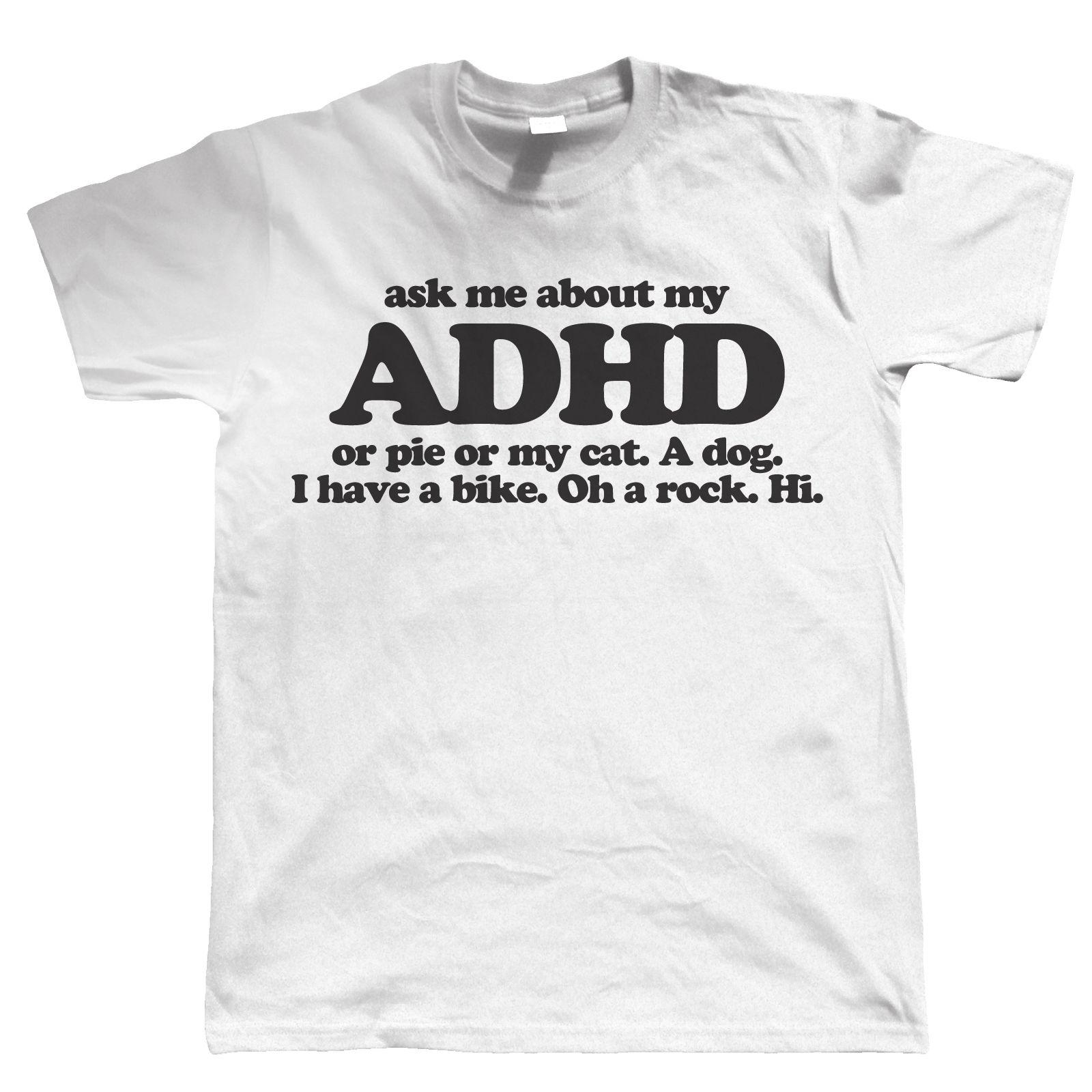 Ask Me About My ADHD Funny Birthday Gift Dad Him Summer New 2018 Fashion Hot Mens