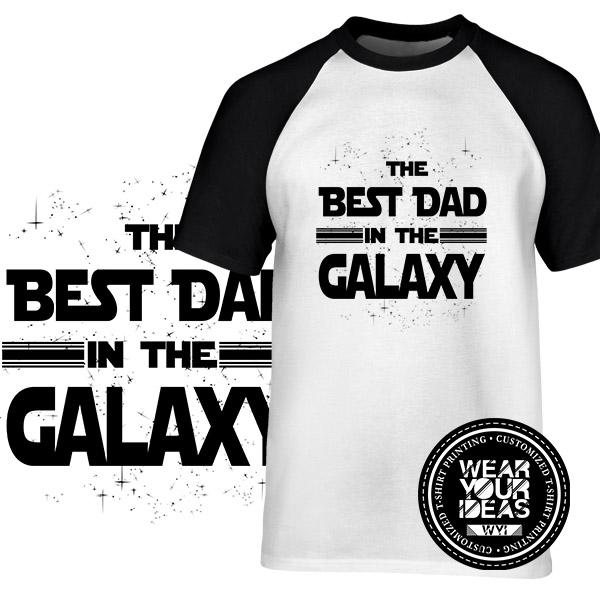 d0b05044 The Best Dad in The Galaxy Statement Father Shirt Men DTG Printed WEAR YOUR  IDEAS WYI
