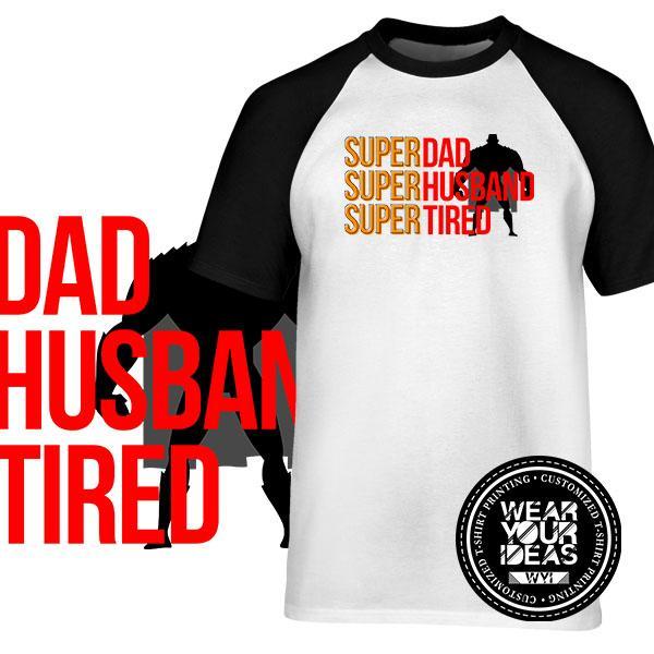 12e50271 Super Dad Shirt Family Shirt Men DTG Printed WEAR YOUR IDEAS WYI (30)