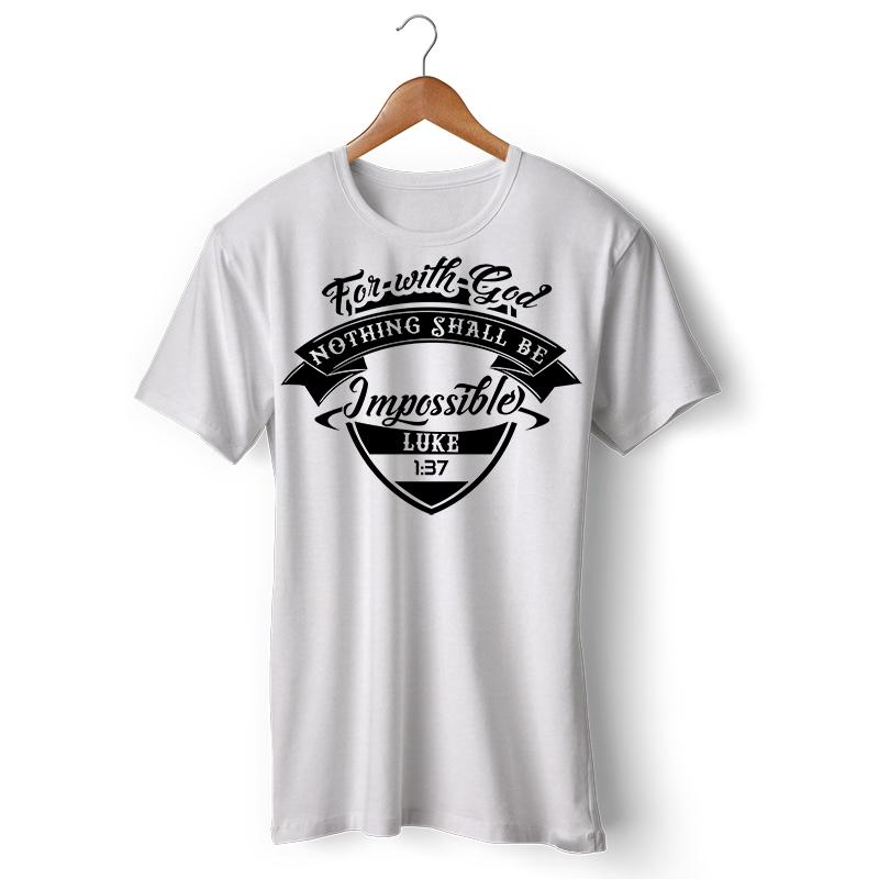 Inspired Verse Christian Shield Shirt For With God Nothing Shall Be  Impossible Luke 1 37 c5a3555ff