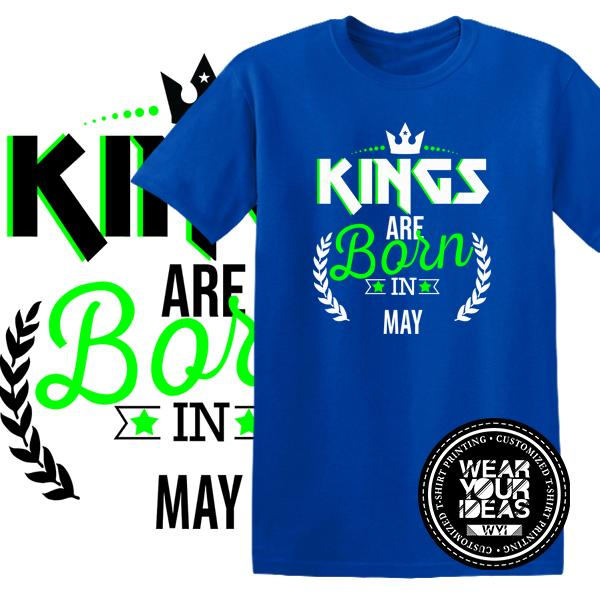 Kings Are Born In May Birth Month Shirt Birthday Gift Men DTG Printed WEAR YOUR IDEAS