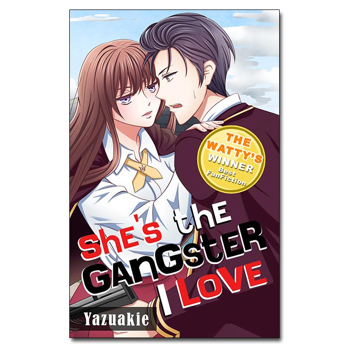 She's the Gangster I Love by Yazuakie - Award Winning Wattpad Book