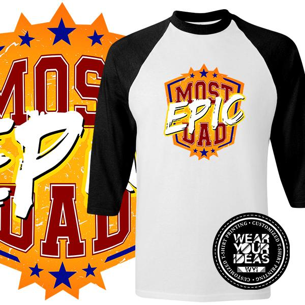 09de0930 Most Epic Dad Statement Shirt Father Shirt Men DTG Printed WEAR YOUR IDEAS  WYI (34