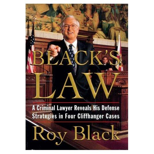 Blacks Law A Criminal Lawyer Reveals His Defense Strategies In Four Cliffhanger Cases