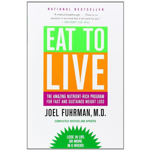 Eat To Live: The Amazing Nutrient-Rich Program For Fast And Sustained Weight Loss Book By Book Alley.