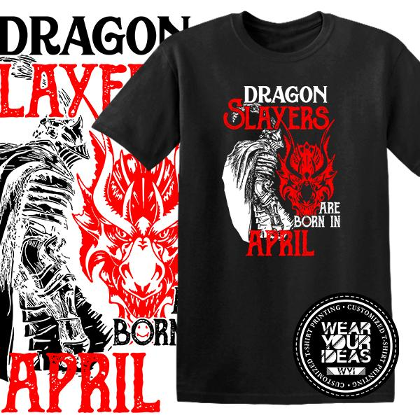 66d42e80dc126 Dragon Slayers ar Born in April Birth Month Statement Shirt Men DTG Printed  WEAR YOUR IDEAS