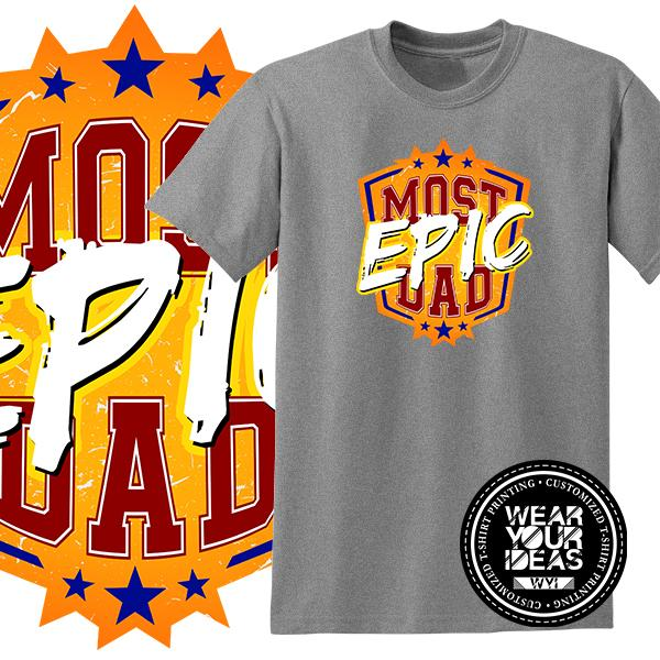 782e68f7 Most Epic Dad Statement Shirt Father Shirt Men DTG Printed WEAR YOUR IDEAS  WYI (Grey