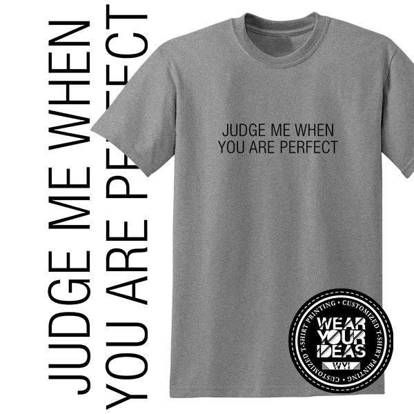 3cd6caff judge me Statement Shirt Men DTG Printed WEAR YOUR IDEAS WYI (Grey)