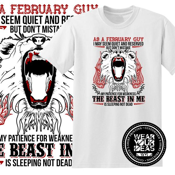 08905e7d8 Beast in Me February Birth Month Statement Shirt Men DTG Printed WEAR YOUR  IDEAS WYI (