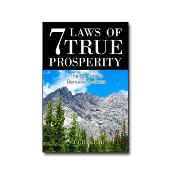 7 Laws of True Prosperity: The Secrets to Genuine Success