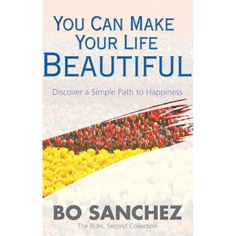 You Can Make Your Life Beautiful (Discover a Simple Path to Happiness) by Bo Sanchez Price Philippines