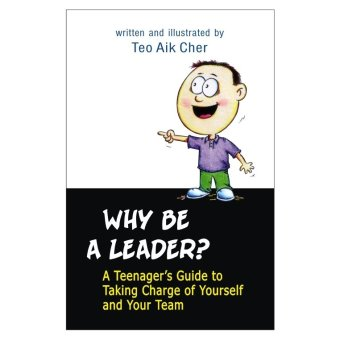 Why Be A Leader?: A Teenager's Guide to Taking Charge of Yourself and Your Team Book Price Philippines