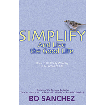 Simplify and Live the Good Life (How to Be Really Wealthy in All Areas of Life) by Bo Sanchez Price Philippines