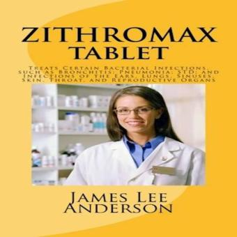 Harga Zithromax Tablet Treats Certain Bacterial Infections Such As Bronchitis Pneumonia Std And Infections Of The Ears Lungs Sinuses Skin Throat And Reproductive Organs
