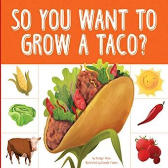 So You Want To Grow A Taco? Grow Your Food