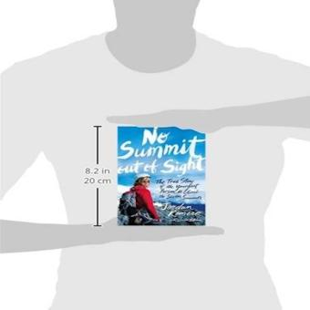 No Summit Out Of Sight The True Story Of The Youngest Person To Climb The Seven Summits