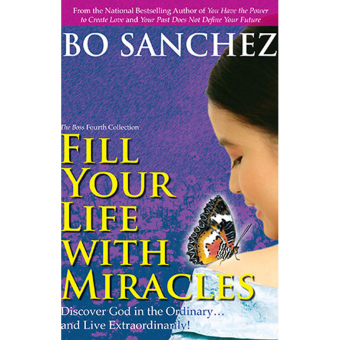 Fill your Life with Miracles (Discover God in the Ordinary and Live Extraordinarily!) by Bo Sanchez Price Philippines