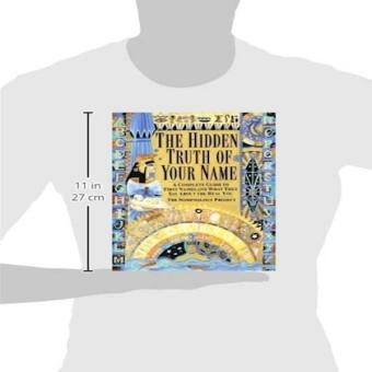 Hidden Truth Of Your Name A Complete Guide To First Names What They Say About The Real You
