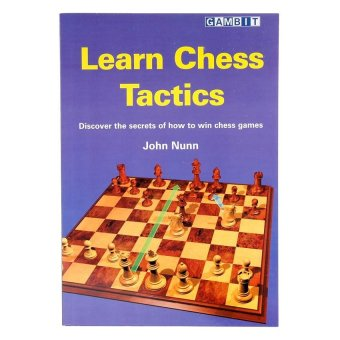 Learn Chess Tactics: Discover the Secret of How to Win Chess Games