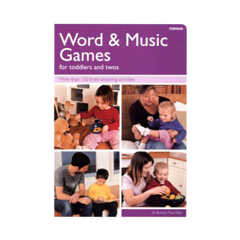 WS Word & Music Games for Toddlers and Twos: More Than 150 Brain-Boosting Activities
