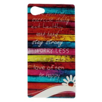 Harga TPU Back Phone Cover for Sony Xperia Z5 Compact - Colorful Wood Board and Quote - intl