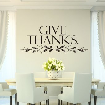 Harga Fashion Give Thanks Warm English Quote Waterproof Wallpaper Living Room Decor 42cm*102cm