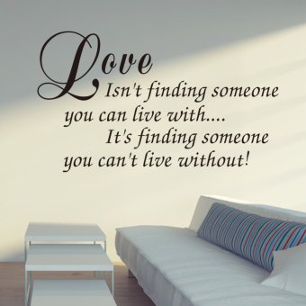Harga Love Isn'T Finding Someone You Can Live With Words Quote Wall Sticker 42cm*72cm