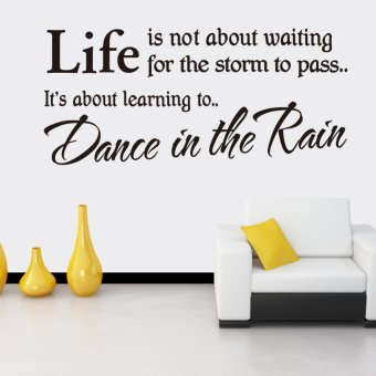 Harga Life is not Waiting Dance in the Rain Inspiration Quote Wall Stickers 26cm*57cm