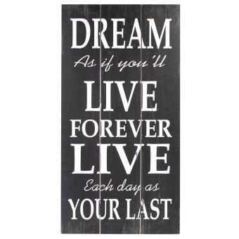 Inspire Dream Live Forever Wooden Decor