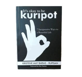It's Okay to be Kuripot (7 Inexpensive Ways to a Beautiful Life)