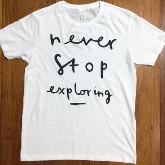 Never Stop Exploring Tshirt Round Neck/Crew Neck, Graphic Tee Price Philippines